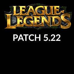 Patch 5.22 LOL