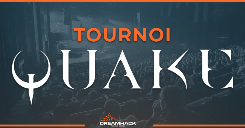 tournoi Quake à la dreamhack tours 2018