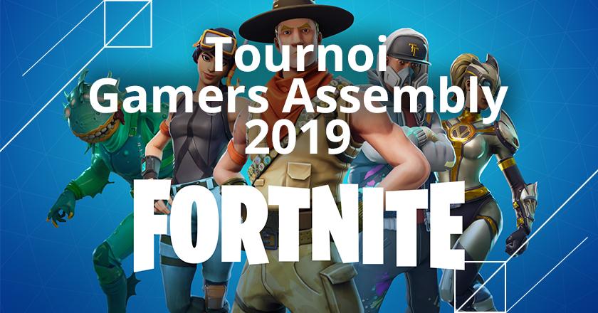 tournoi fortnite de la gamers assembly 2019