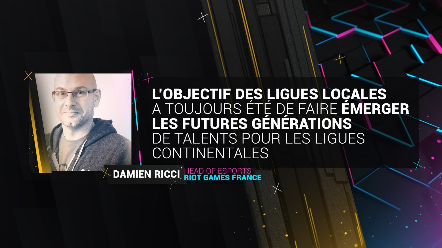 interview-damien-ricci-ecosysteme-league-of-legends-france